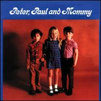 Peter, Paul and Mommy - Peter, Paul & Mary