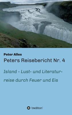 Peters Reisebericht NR. 4 - Alles, Peter