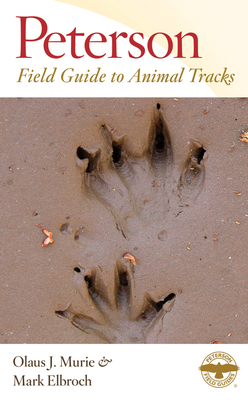 Peterson Field Guide to Animal Tracks - Murie, Olaus