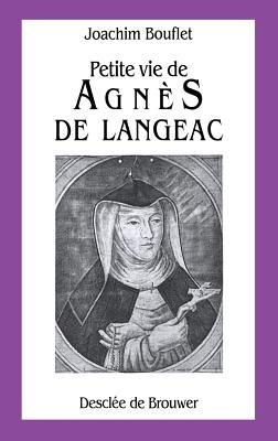 Petite Vie de Agnes de Langeac, 1602-1634 - Bouflet, Joachim