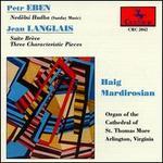 Petr Eben: Sunday Music; Jean Langlais: Suite Brève; Three Characteristic Pieces