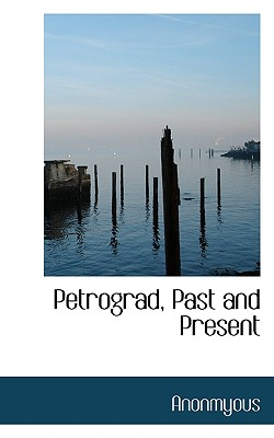 Petrograd, Past and Present - Anonmyous