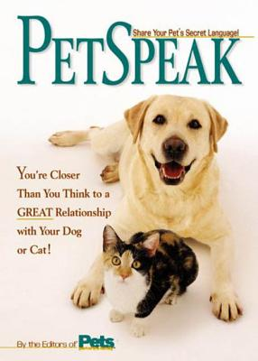 Petspeak: Share Your Pet's Secret Language! - The Editors of Pets Part of the Family