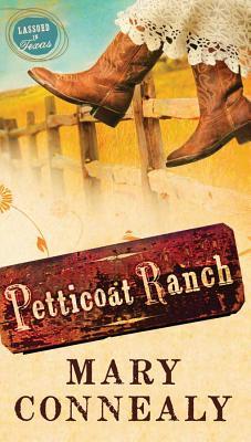 Petticoat Ranch - Connealy, Mary