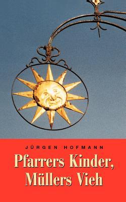 Pfarrers Kinder, Mullers Vieh - Hofmann, Jurgen