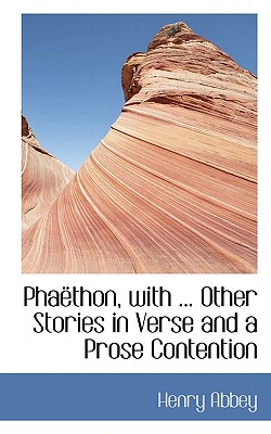 Pha Thon, with ... Other Stories in Verse and a Prose Contention - Abbey, Henry