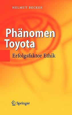 Phanomen Toyota: Erfolgsfaktor Ethik - Becker, Helmut, Dr.