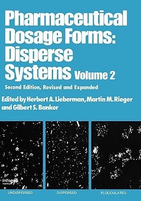 Pharmaceutical Dosage Forms: Disperse Systems, Second Edition --Volume 2 - Lieberman, Herbert A