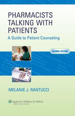 Pharmacists Talking with Patients: A Guide to Patient Counseling - Rantucci, Melanie J