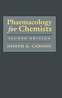 Pharmacology for Chemists - Cannon, Joseph G