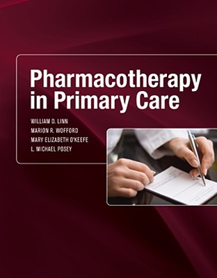Pharmacotherapy in Primary Care - Linn, William D, Pharmd, and Wofford, Marion R, MD, MPH, and O'Keefe, Mary Elizabeth
