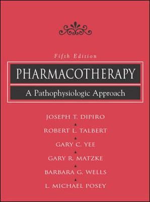 Pharmacotherapy - DiPiro, Joseph T, Dr., Pharmd, Fccp, and Talbert, Robert, and Yee, Gary C, Pharm.D, FCCP