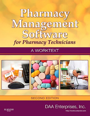 Pharmacy Management Software for Pharmacy Technicians: A Worktext - Daa Enterprises Inc