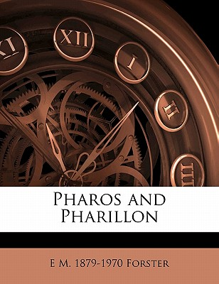 Pharos and Pharillon - Forster, E. M.