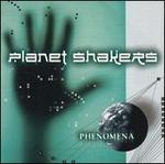 Phenomena - Planet Shakers