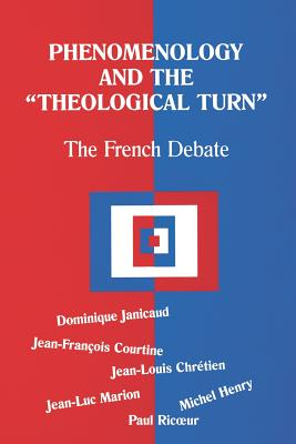 Phenomenology and the Theological Turn: The French Debate - Janicaud, Dominique