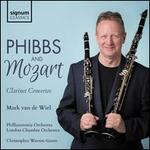 Phibbs and Mozart: Clarinet Concerts