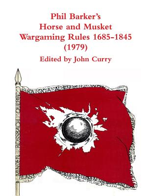 Phil Barker's Napoleonic Wargaming Rules 1685-1845 (1979) - Curry, John, and Barker, Phil
