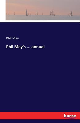 Phil May's ... annual - May, Phil