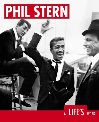 Phil Stern: A Life's Work - Stern, Phil (Photographer), and Bosworth, Patricia, and Hentoff, Nat
