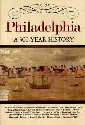 Philadelphia: A 300-Year History - Weigley, Russell Frank (Photographer), and Wainwright, Nicholas B (Photographer)
