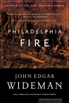 Philadelphia Fire - Wideman, John Edgar