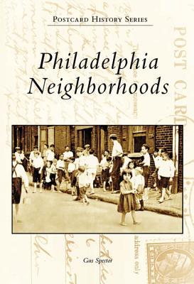 Philadelphia Neighborhoods - Spector, Gus