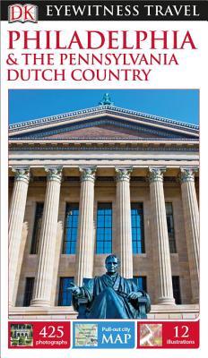 Philadelphia & the Pennsylvania Dutch Country - Dk Travel