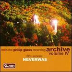 Philip Glass: Neverwas