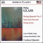 Philip Glass: String Quartet No. 5; Suite from Dracula; String Sextet