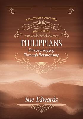 Philippians: Discovering Joy Through Relationship - Edwards, Sue
