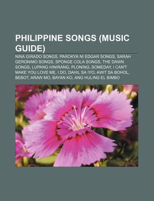 Philippine Songs: Lupang Hinirang, Ploning, Dahil Sa Iyo, Awit Sa