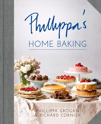 Phillippa's Home Baking - Grogan, Phillippa, and Cornish, Richard