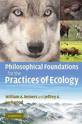 Philosophical Foundations for the Practices of Ecology - Reiners, William A