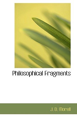 Philosophical Fragments - Morell, J D