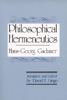 Philosophical Hermeneutics - Gadamer, Hans-Georg, and Linge, David E (Translated by)
