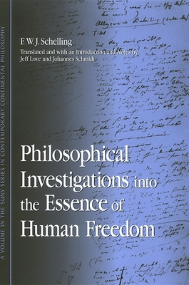 Philosophical Investigations Into the Essence of Human Freedom - Schelling, F W J