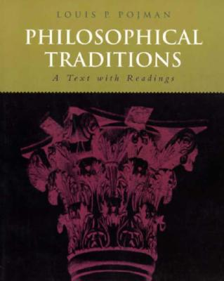 Philosophical Traditions: A Text with Readings - Pojman, Louis P, Dr.