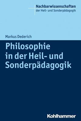 Philosophie in Der Heil- Und Sonderpadagogik - Dederich, Markus