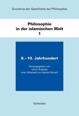Philosophie in Der Islamischen Welt / 8. - 10. Jahrhundert - Rudolph, Ulrich (Editor)