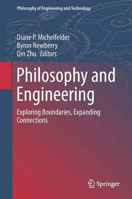 Philosophy and Engineering: Exploring Boundaries, Expanding Connections - Michelfelder, Diane P (Editor)