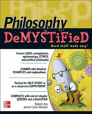 Philosophy Demystified - Arp, Robert, and Watson, Jamie Carlin