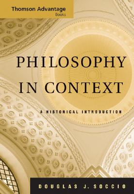 Philosophy in Context: A Historical Introduction - Soccio, Douglas J