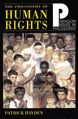 Philosophy of Human Rights: Readings in Context - Hayden, Patrick (Editor)