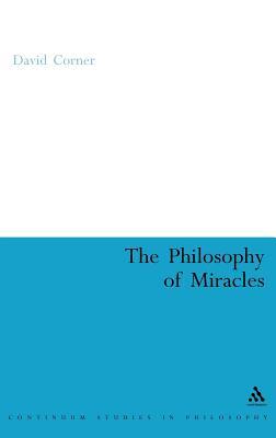 Philosophy of Miracles - Corner, David