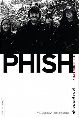 Phish: The Biography - Puterbaugh, Parke