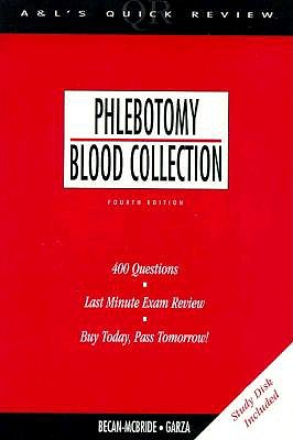 Phlebotomy/Blood Collection: 400 Questions & Answers - Becon-McBride, Kathleen, and Garza, Diane, and Becan-McBride, Kathleen