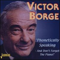 Phonetically Speaking - And Don't Forget the Piano - Victor Borge