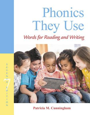 Phonics They Use: Words for Reading and Writing - Cunningham, Patricia