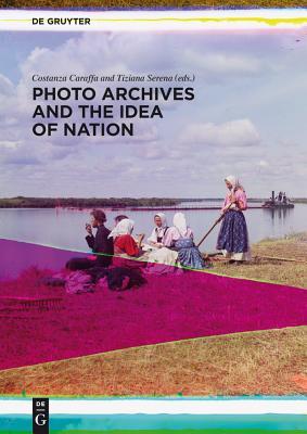 Photo Archives and the Idea of Nation - Caraffa, Costanza